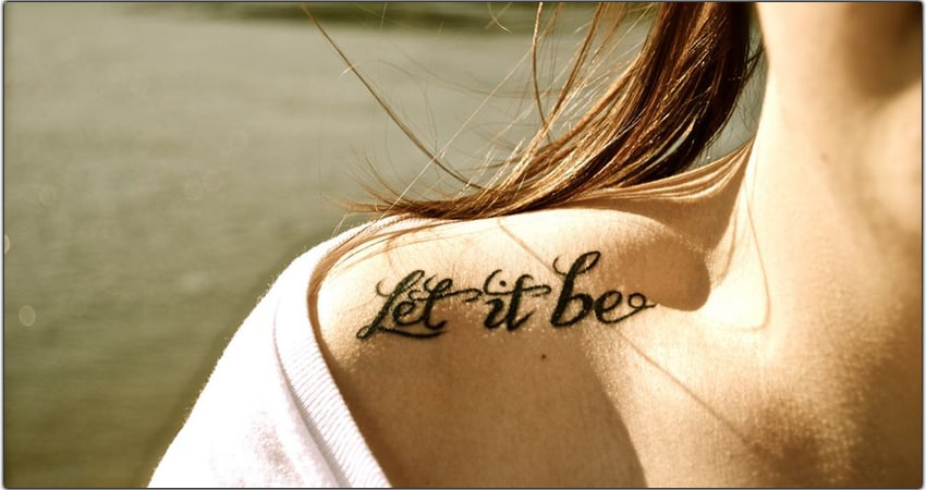 50+ Let it Be Tattoo Ideas In 2021 – Meanings, Designs, And More